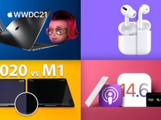 Top Stories: New MacBook Pro at WWDC?, iOS 14.6 Released, AirPods Rumors