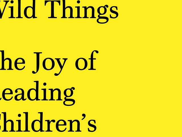The joy of kids' books, when you're all grown up