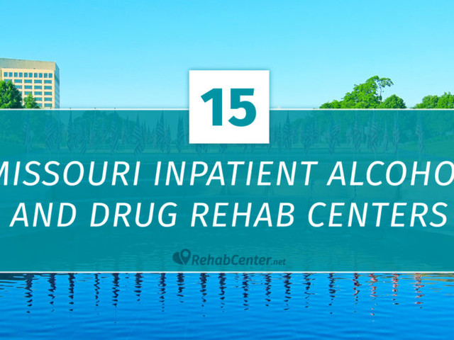 15 Missouri Inpatient Alcohol and Drug Rehab Centers