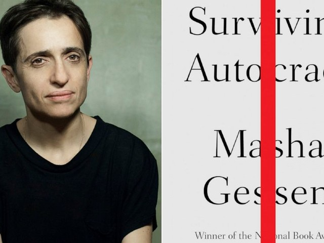 Masha Gessen book, ''Surviving Autocracy,' coming in June.