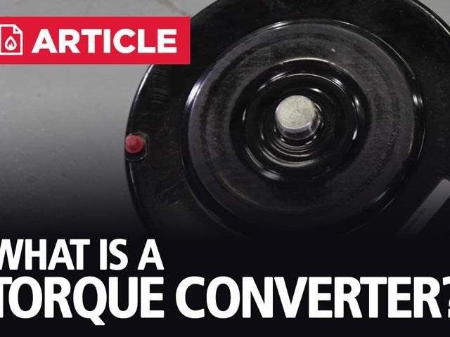 What Is A Torque Converter? | How Does It Work?