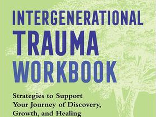 New Intergenerational Trauma Workbook Offers Process Strategies for Healing