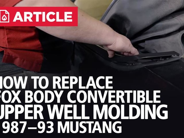 How To Replace Fox Body Convertible Upper Well Molding | 87-93 Mustang