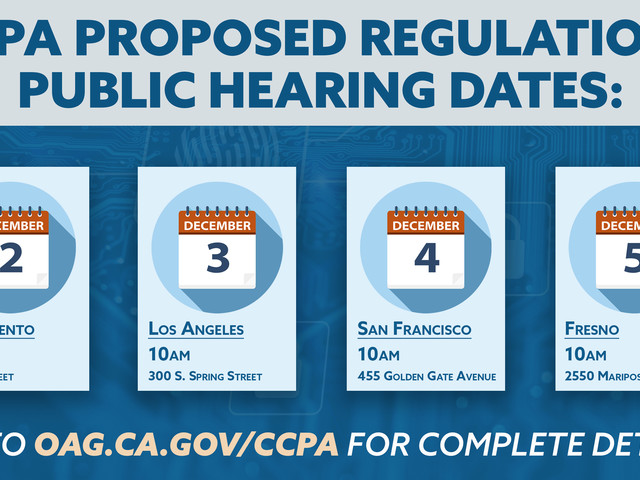 Attorney General Becerra Seeks Public Comment at Four Public Hearings on the California Consumer Privacy Act (CCPA) Proposed Regulations