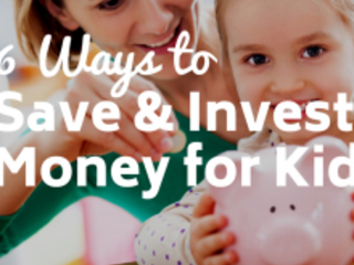 6 Ways to Save and Invest Money for Kids