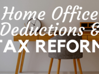 Work from Home? Tax Reform Changes to the Home Office Deduction