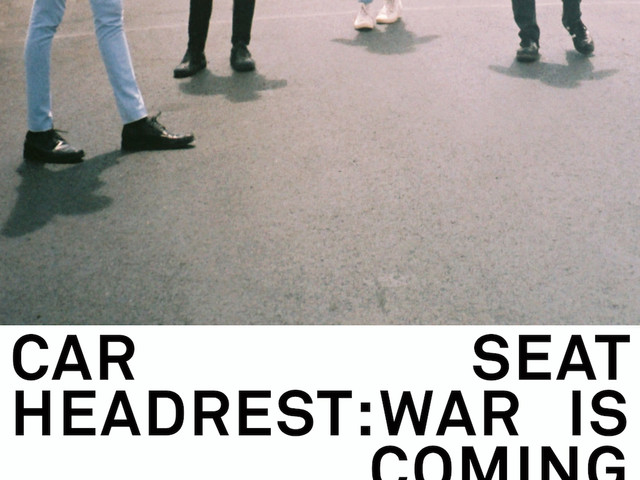 "Car Seat Headrest – ""War Is Coming (If You Want It)"""