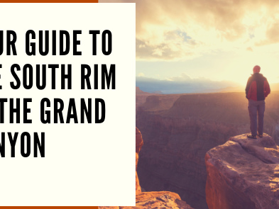Your Guide to the South Rim of the Grand Canyon