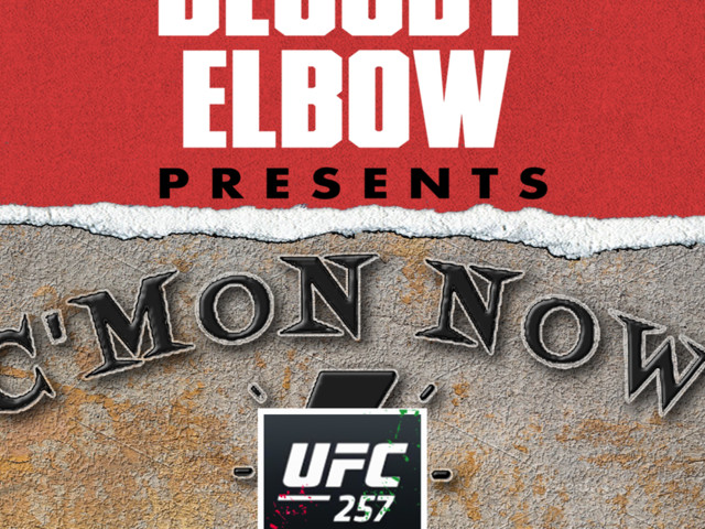 UFC 257 Edition: Best of the C'Mon Now MMA Podcast - 40