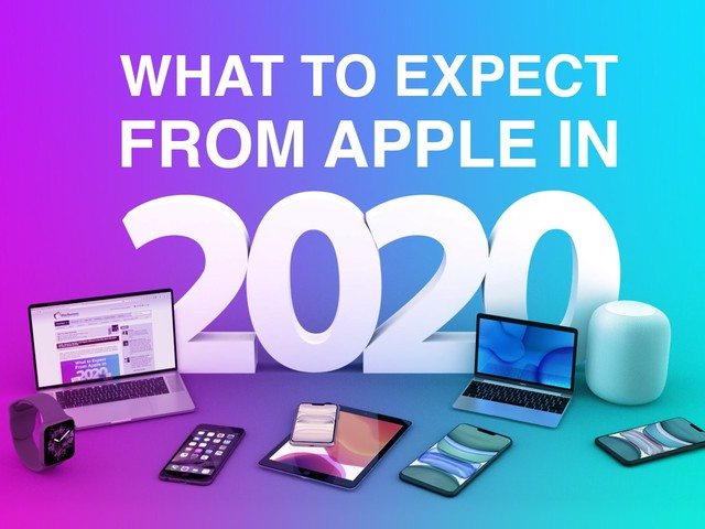 What to Expect From Apple in 2020: New iPhones, Refreshed iPads, Apple Watch Series 6 and More