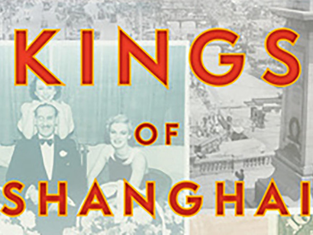 'The Last Kings Of Shanghai' Delves Into Role Of Competing Jewish Business Empires