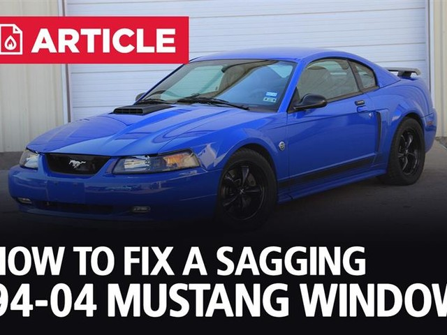 How To Fix A Sagging 94-04 Mustang Window