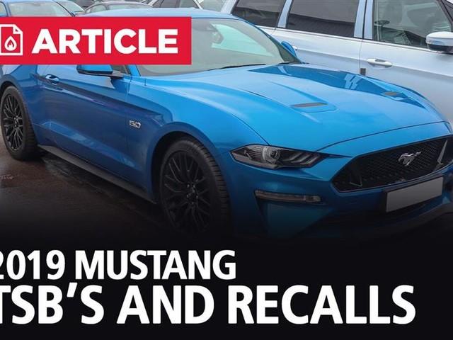 2019 Mustang TSB's and Recalls