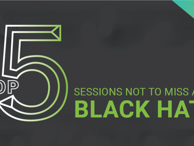 Top 5 Black Hat 2019 Sessions Not to Miss. Plus: Bonus Travel Tips to Hacker Cons