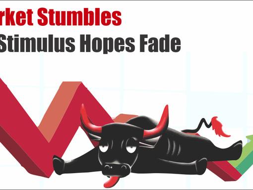 Market Stumbles As Stimulus Hopes Fade