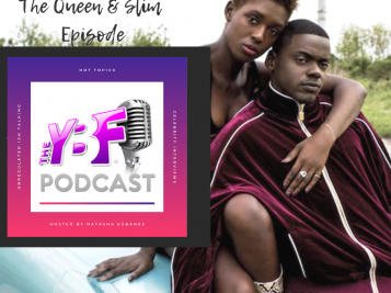 THE YBF PODCAST: Love, Legacy & Hopelessness - Everything We Love & Hate About 'Queen & Slim'
