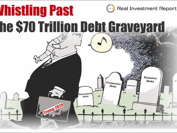 Whistling Past The $70 Trillion Debt Graveyard