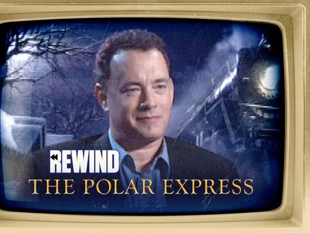 "Tom Hanks' ""The Polar Express"" Rewind"