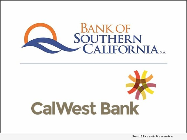 Bank of Southern California, NA and CalWest Bancorp, the Holding Company for CalWest Bank, Announce Agreement to Merge