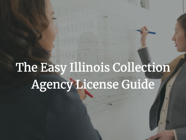 How to Obtain an Illinois Collection Agency License