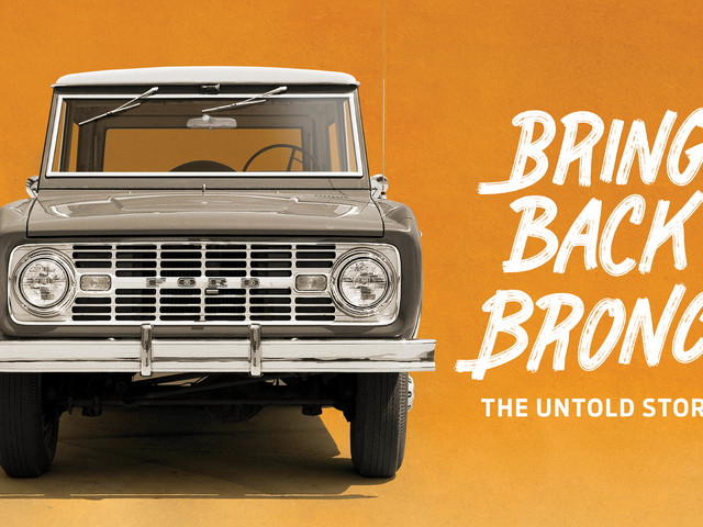 """This Just In: Ford's """"Bring Back Bronco: The Untold Story"""" Podcast Details History of Iconic Off-Roader"""