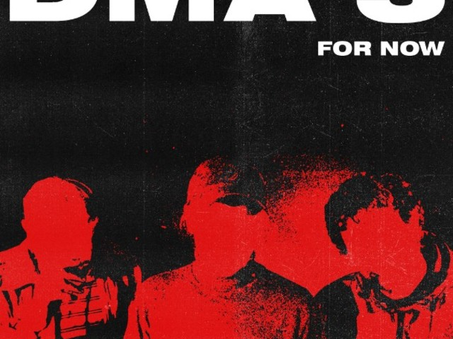 """DMA'S – """"For Now"""""""