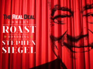 Announcing The Real Deal's first-ever comedy roast honoring Stephen Siegel