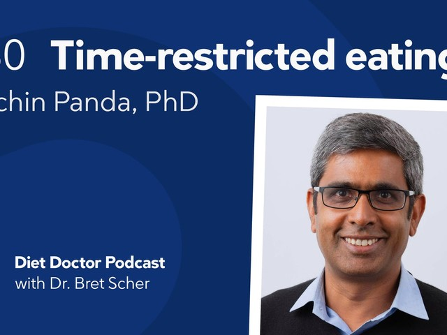 Diet Doctor Podcast #80 – The science of time-restricted eating