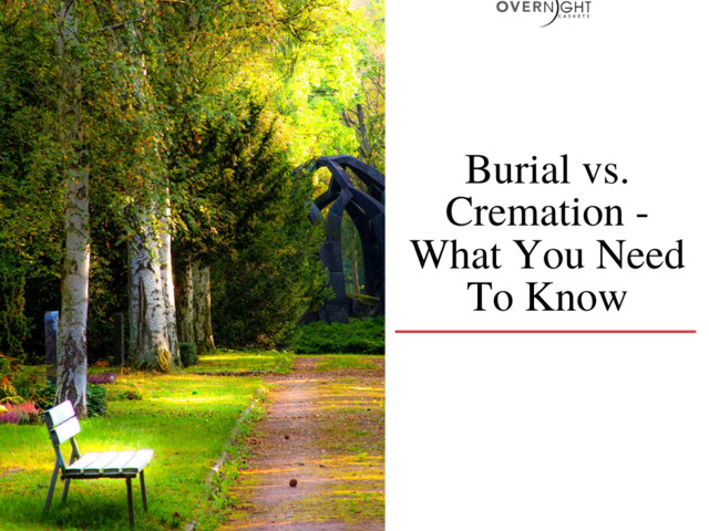 Burial vs. Cremation - What You Need to Know
