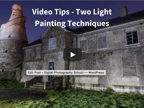 Video Tips – Two Light Painting Techniques for you to Try