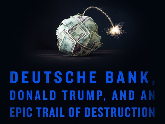 'Dark Towers': Deutsche Bank's sordid history and role in helping elect Trump
