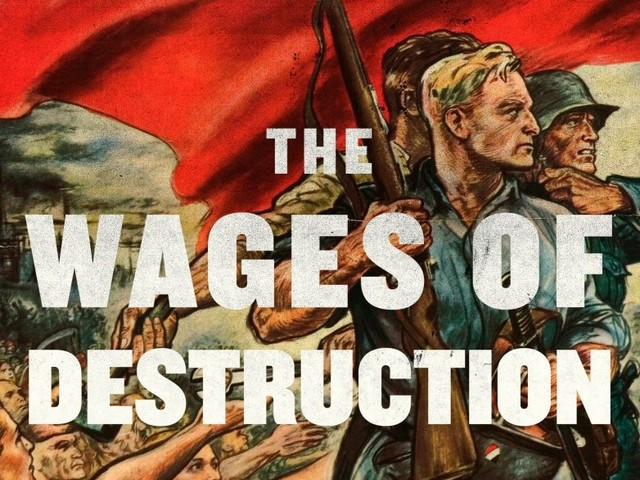 Wages of Destruction: The Making and Breaking of the Nazi Economy Review