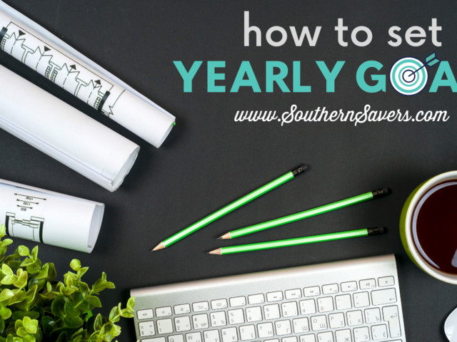 How to Set Yearly Goals (and Follow Through with Them)