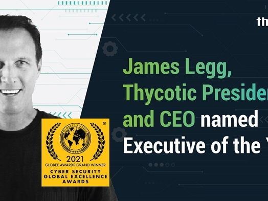 Thycotic President and CEO, James Legg, Named Executive of the Year