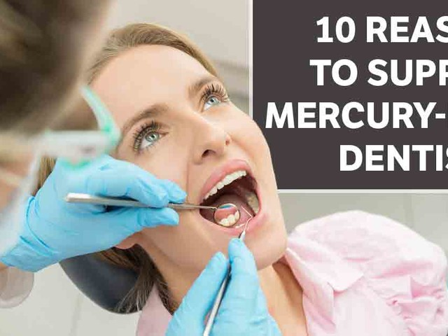 10 Reasons to Support Mercury-Free Dentistry
