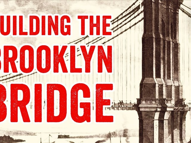 How the Brooklyn Bridge Was Built: The Story of One of the Greatest Engineering Feats in History
