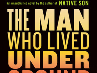 Essay on Richard Wright's 'The Man Who Lived Underground: A Novel'