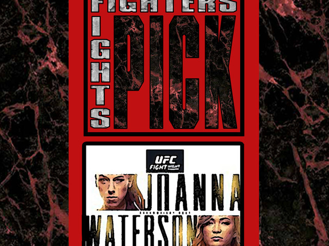 Fighters Pick Fights - Joanna Jedrzejczyk vs Michelle Waterson - UFC Tampa