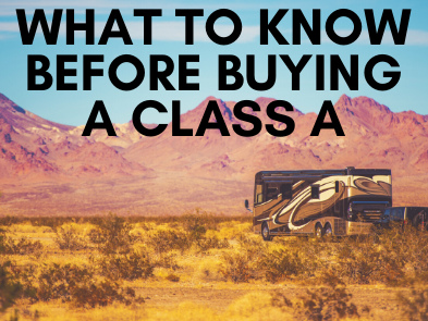 What to Know Before Buying a Class A RV