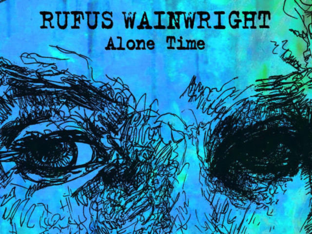 """Rufus Wainwright – """"Alone Time"""""""