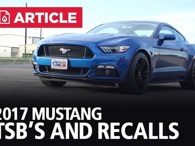 2017 Mustang TSB's and Recalls