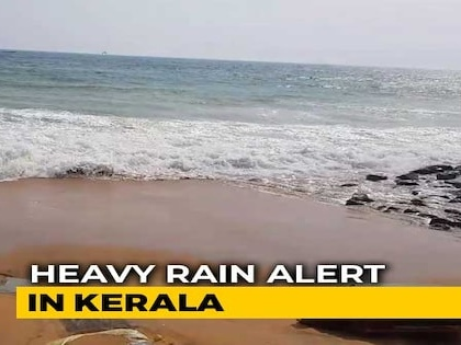 Hours Before Monsoon Hits Kerala, Red Alert In Some Districts