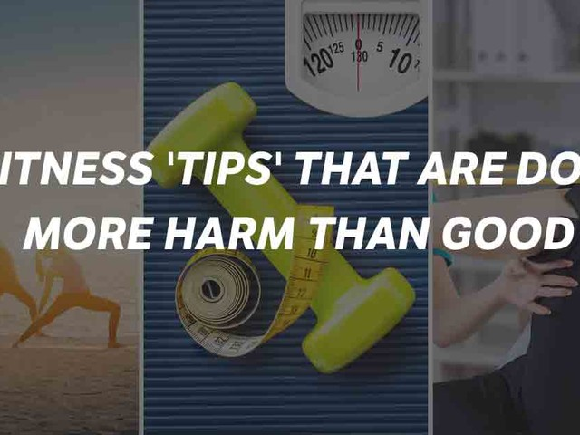 8 Fitness 'Tips' That Are Doing More Harm Than Good