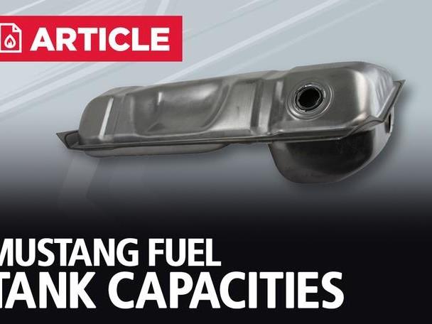 Mustang Fuel Tank Capacities