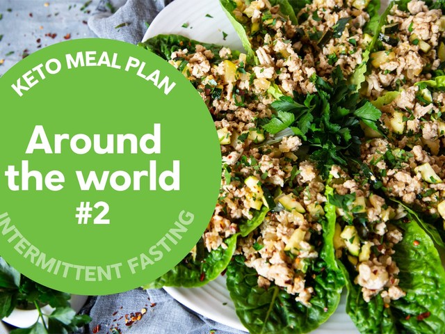New keto meal plan: Around the world (16:8) #2