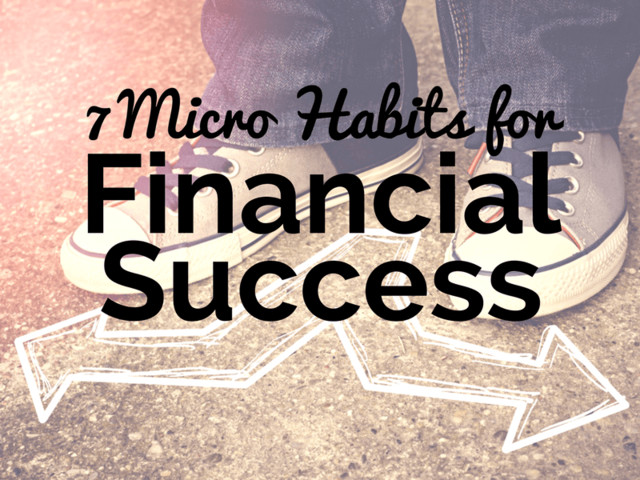 7 Micro Habits That Create Financial Success