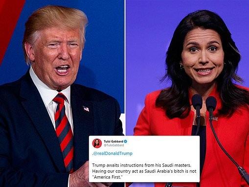 Presidential hopeful Tulsi Gabbard says Donald Trump's America is 'Saudi Arabia's b***h'
