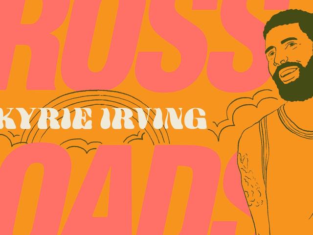 'Crossroads': Where Should Kyrie Irving Go Next?