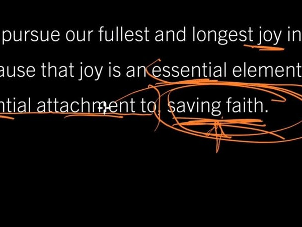 Foundations of Christian Hedonism, Part 6: Is Joy Essential to Saving Faith?