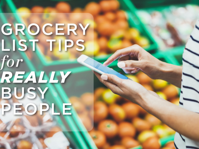 5 Tips for Making an Organized Grocery List, from Really Busy People — Shopping